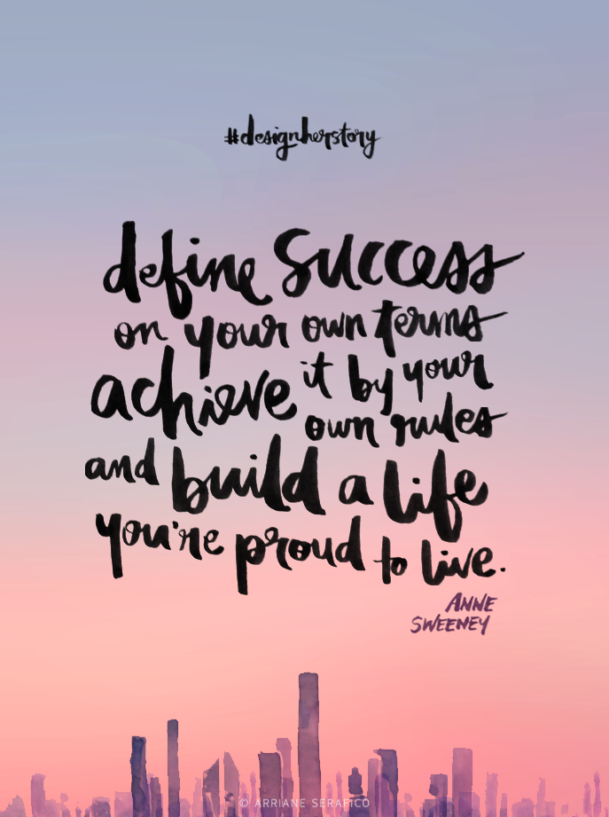 Source: http://www.wanderrgirl.com/2014/03/designherstory-define-success-own-terms/